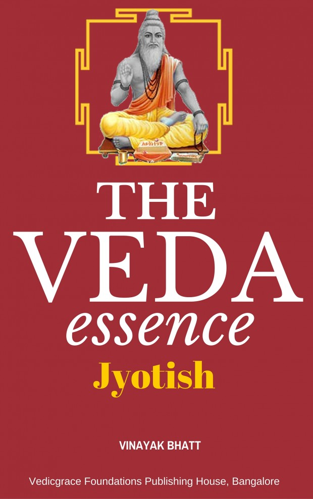 the veda essence and jyotish astrology - By Vinayak Bhatt